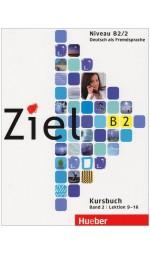 Ziel B2.2: Kursbuch und Arbeitsbuch mit Lerner-CD-ROM, Lektion 9-16